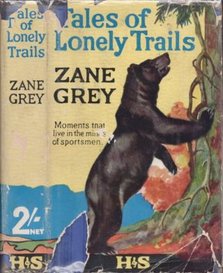 Tales of Lonely Trails. Zane Grey