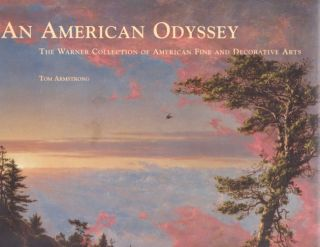 An American Odyssey: The Warner Collection of American Fine and Decorative Arts. Tom Armstrong