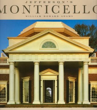 Jefferson's Monticello. William Howard Adams