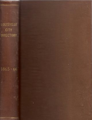 Williamson's Annual Directory of the City of Louisville. 1865 & 1866