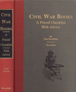 Civil War Books: A Priced Checklist. Tom Broadfoot