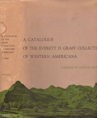 A Catalogue of The Everett D. Graff Collection of Western Americana. Colton Storm
