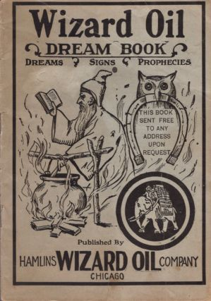 Wizard Oil Dream Book Dreams Signs Prophecies. Hamlins Wizard Oil Company