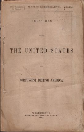 Relations Between the United States and Northwest British America. James W. Taylor, United States...
