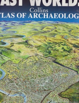Past Worlds: Collins Atlas of Archaeology. Colin Renfrew, introduction