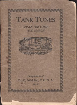Tank Tunes Songs for Camp and March. Harold R. Parsons, arranged under the supervision of