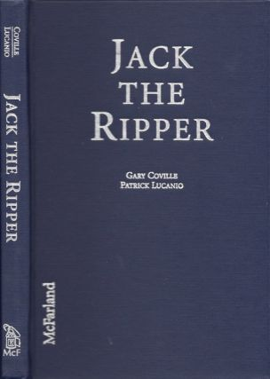 Jack The Ripper: His Life and Crimes in Popular Entertainment. Gary Coville, Patrick Lucanio
