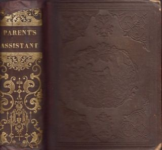 The Parent's Assistant, or Stories for Children. In One Volume. Maria Edgeworth