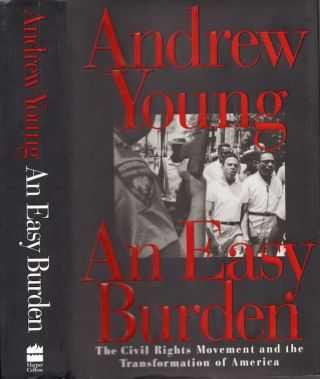 An Easy Burden: The Civil Rights Movement and the Transformation of America. Andrew Ypung