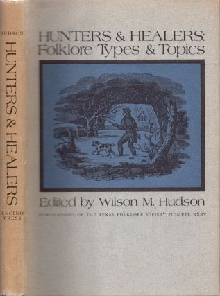Hunters & Healers: Folklore Types & Topics. Wilson M. Hudson