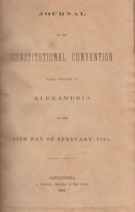 Journal of the Constitutional Convention Which Convened At Alexandria on the 13th Day of...