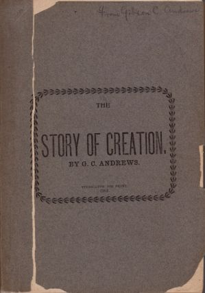 The Story of Creation. G. C. Andrews