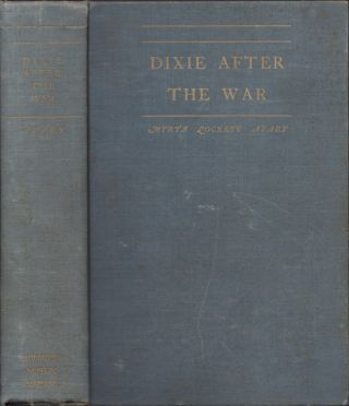 Dixie After the War. Myrta Lockett Avary