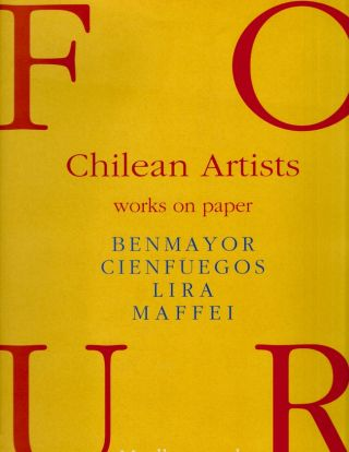 Four Chilean Artists. Benmayor, Cienfuegos, Lira, Maffei