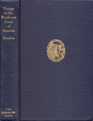 A Voyage to The Northwest Coast of America. Gabriel Franchere, Milo Milton Quaife