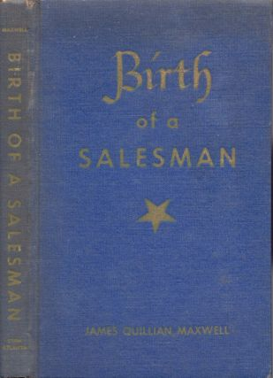 Birth of a Salesman. James Quillian Maxwell
