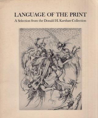 Language of the Print: A Selection from the Donald H. Karshan Collection. Donald H. Karshan