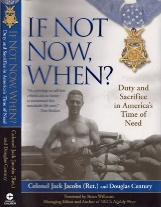If Not Now, When? Colonel Jack Jacobs, Douglas Century