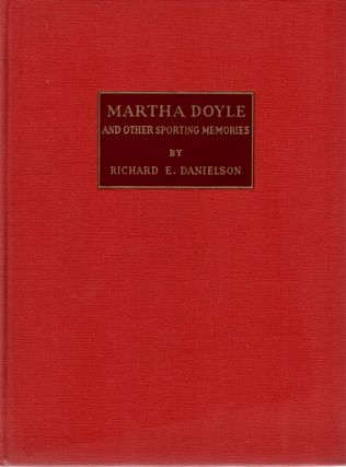 Martha Doyle and Other Sporting Memories. Richard E. Danielson
