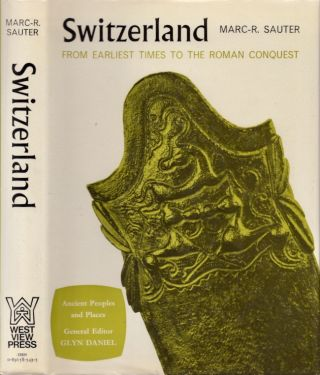 Switzerland: From Earliest Times to the Roman Conquest. Marc Sauter