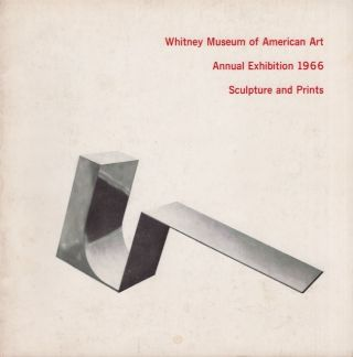 Annual Exhibition 1966: Contemporary Sculpture and Prints. Richard Armstrong