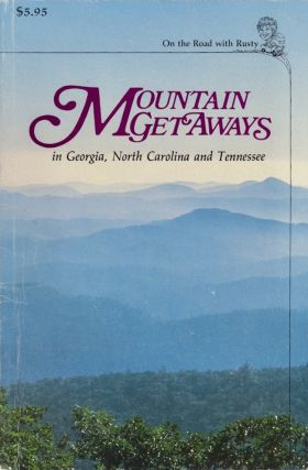 Mountain Getaways in Georgia, North Carolina and Tennessee. Rusty Hoffland