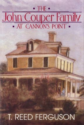 The John Couper Family, At Cannon's Point. T. Reed Ferguson