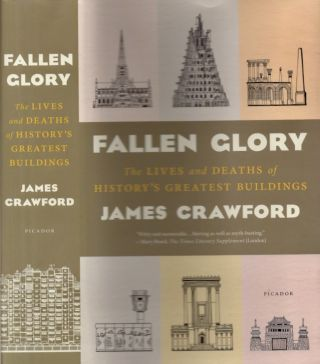 Fallen Glory: The Lives and Deaths of the World's Greatest Lost Buildings. James Crawford