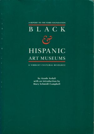 Black & Hispanic Art Museums: A Vibrant Cultural Resource. Azade Ardali