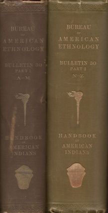 Handbook of American Indians North of Mexico. In Two Parts. Frederick Webb Hodge