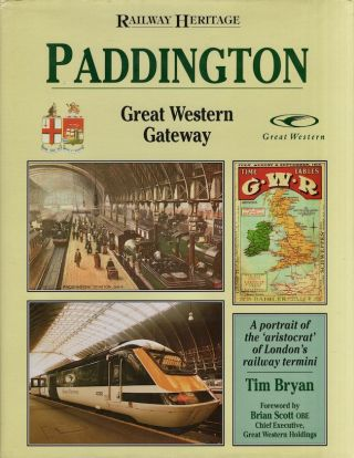 Railway Heritage Paddington Great Western Gateway A Portrait of the 'aristocrat' of London's...
