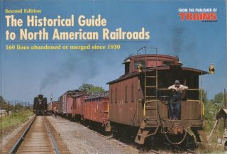 The Historical Guide to North American Railroads. Kalmbach Publishing Co