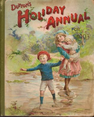 Dutton's Holiday Annual for 1903. Alfred Fuller, edited and