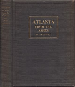 Atlanta From the Ashes. Ivan Allen