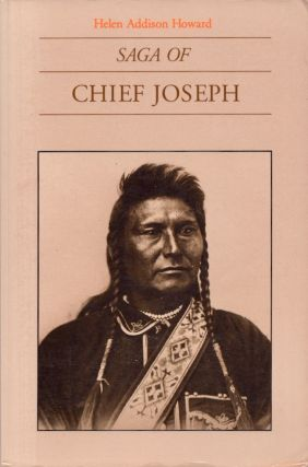 Saga of Chief Joseph. Helen Addison Howard