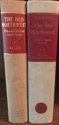 The Old Northwest Pioneer Period 1815-1840. R. Carlyle Buley