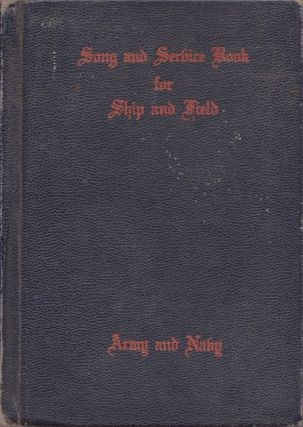 Song and Service Book for Ship and Field Army and Navy. Ivan L. Bennett