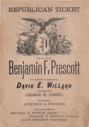 Republican Ticket: For Governor Benjamin F. Prescott For Railroad Commissioner David E. Willard....