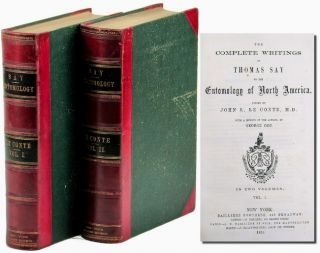 The Complete Writings of Thomas Say on the Entomology of North America. Thomas Say, John L. Le Conte