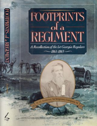 Footprints of a Regiment: A Recollection of the 1st Georgia Regulars 1861-1865. W. H. Andrews