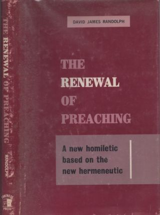 The Renewal of Preaching. David James Randolph