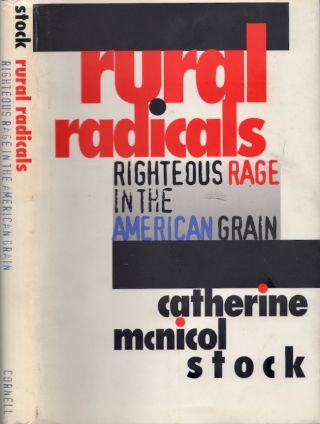 Rural Radicals: Righteous Rage in the American Grain. Catherine McNicol Stock