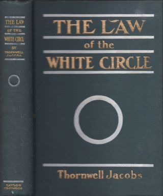 The Law Of the White Circle. Thornwell Jacobs