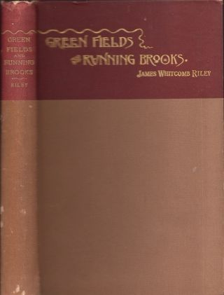 Green Fields and Running Brooks. James Whitcomb Riley