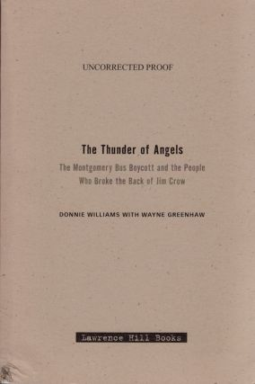 The Thunder of Angels: The Montgomery Bus Boycott and the People Who Broke the Back of Jim Crow....