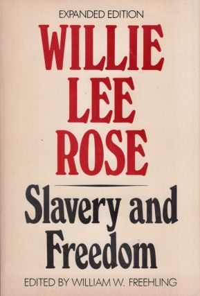 Slavery and Freedom. Willie Lee Rose, William W. Freehling