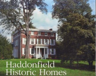 Haddonfield Historic Homes: Success Through Historic Preservation. Joan L. Aiken, Jim Cooper