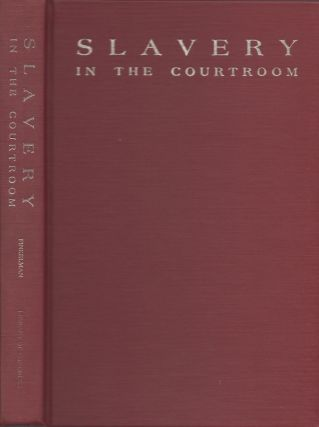 Slavery in the Courtroom: An Annotated Bibliography of American Cases. Paul Finkleman