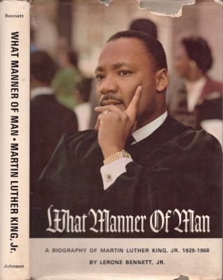 What Manner of Man: A Biography of Martin Luther King, Jr. Lerone Jr Bennett