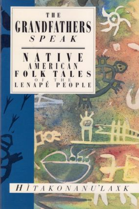 The Grandfathers Speak: Native American Folk Tales of the Lenape People. Hitakonanu'laxk, Tree Beard